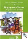 Bogny sur Meuse : du passé vers l'avenir